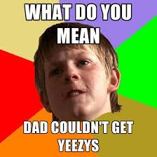 Mean Dad Meme - angry school boy memes create meme
