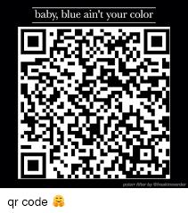 Qr Memes - baby blue ain t your color polarr filter by qr code meme on me me