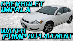 2006 chevrolet impala water pump replacement youtube