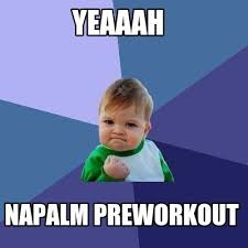 Pre Workout Meme - meme creator yeaaah napalm preworkout meme generator at