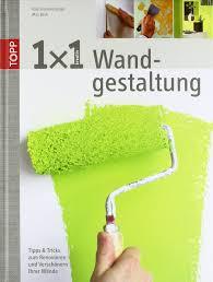 tipps für wandgestaltung 1x1 kreative wandgestaltung tipps und tricks zum renovieren und