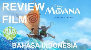 film moana bahasa indonesia full moana ulasan film indonesia youtube