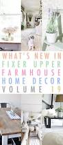what u0027s new in fixer upper farmhouse home decor volume 18 the