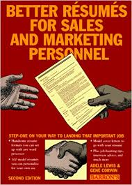 Sale And Marketing Resume Better Resumes For Sales And Marketing Personnel Adele Lewis