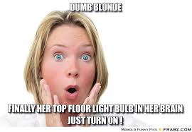 Dumb Blonde Memes - quotes about dumb blonde 36 quotes