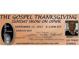 the gospel thanksgiving sunday show on one positive way radio 11