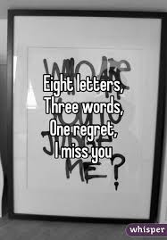 letters three words one regret i miss you