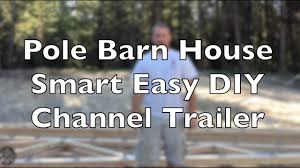 pole barn house smart easy diy channel trailer youtube