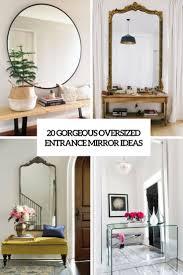 entrance ideas 20 gorgeous oversized entrance mirror ideas shelterness