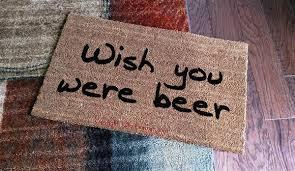 Geek Doormat Wish You Were Beer Custom Handpainted Doormat By Killer Doormats