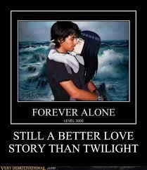 Still A Better Lovestory Than Twilight Meme - still a better love story than twilight very demotivational