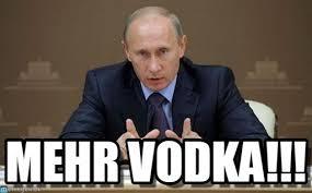 Putin Meme - mehr vodka vladimir putin meme on memegen