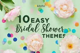 easy bridal shower bridal shower themes summer kitchn
