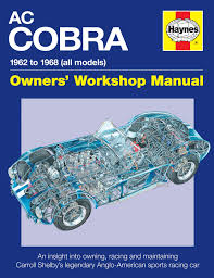 ac cobra 1962 to 1968 all models owner u0027s workshop manual