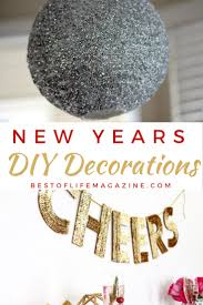 New Year Decorations To Make by Diy New Years Decorations To Ring In The New Year Best Of Life Mag