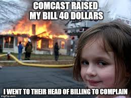 Comcast Meme - disaster girl meme imgflip