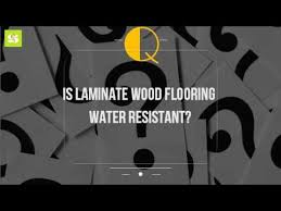 is laminate wood flooring water resistant