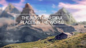 Top 5 Beautiful Places In The World by Top 5 Beautiful Places Of The World