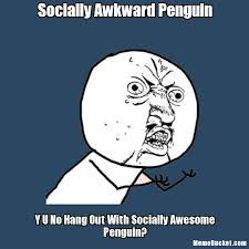Socially Awkward Penguin Memes - socially awkward penguin create your own meme