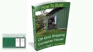 Shipping Container Home Design Books Shipping Container House How To Build Off Grid Shipping