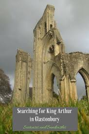 searching for king arthur in glastonbury suitcases and sandcastles