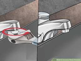 Low Water Pressure In Kitchen Sink by 3 Ways To Increase Water Pressure Wikihow