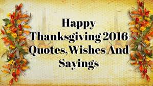 happy thanksgiving 2016 quotes wishes and sayings