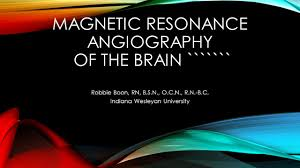 wesleyan rn to bsn magnetic resonance angiography of the brain ppt