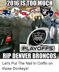 Broncos Raiders Meme - 2016 is too much raiders o o steelers gnfl memes return to greatness