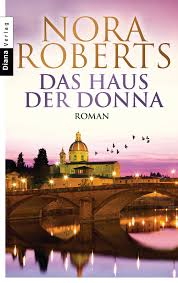 Das Haus Nora Roberts Das Haus Der Donna Diana Verlag Taschenbuch