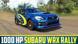 subaru rally wrx 1000 hp subaru wrx rally build forza horizon 3 youtube
