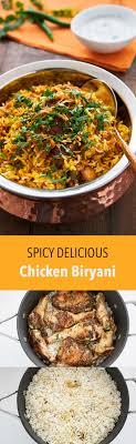 biryani cuisine chicken biryani recipe techniques for the best biryani