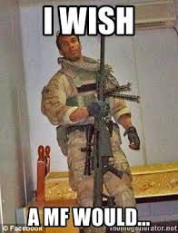 Army Ranger Memes - i wish a mf would former us army ranger spec forces sniper sgt
