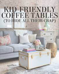 Kid Friendly Coffee Table Lesley S Picks 10 Kid Friendly Coffee Tables To Hide All Their