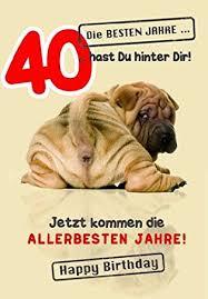 sprüche zum 40 geburtstag lustig karte geburtstag zahl 40 tierisch gut drauf lustig freche sprüche