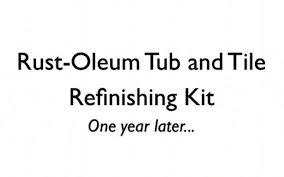 Rustoleum Bathtub Refinishing Paint Rust Oleum Tub And Tile Refinishing Kit A Year Later