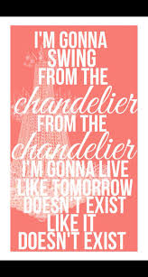 Chandelier Lyrics Sia Chandelier Lyrics Beautiful Lyrics Image Songs Song