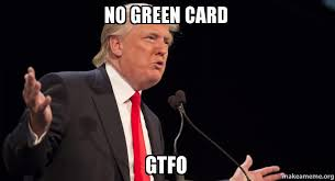Green Card Meme - green card meme 28 images well intended mexican memes quickmeme