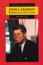 john f kennedy president of the new frontier people to know
