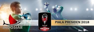Jadwal Piala Presiden 2018 Jadwal Piala Presiden 2018 Liga 1 Indonesia