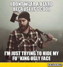 Funny Beard Memes - why some guys have beards beard humor