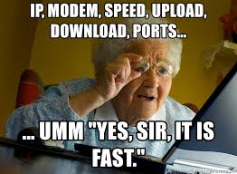 Upload Meme - ip modem speed upload download ports umm yes sir it