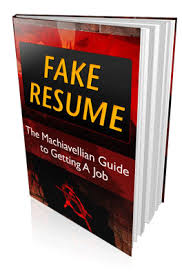 How To Put Fake Experience In Resume Fake Resume The Machiavellian Guide To Writing Resumes Cover