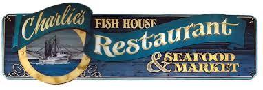 charlie u0027s fish house restaurant u0026 seafood market home