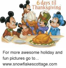 til 6 days thanksgiving for more awesome and pictures go