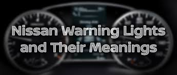 nissan rogue warning lights nissan altima dashboard warning lights and meanings