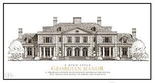 Manor House Floor Plan Stephen Fuller Designs High Style Georgian Manor