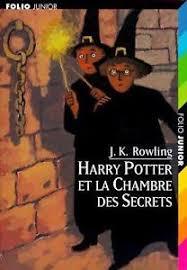 harry potter la chambre des secrets harry potter et la chambre des secrets by j k rowling