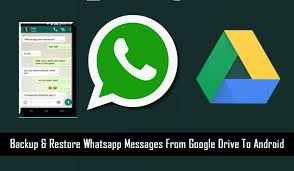 android drive how to restore whatsapp messages from drive to android