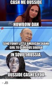Skank Meme - cash meousside howbowdah send funny little american skank girl